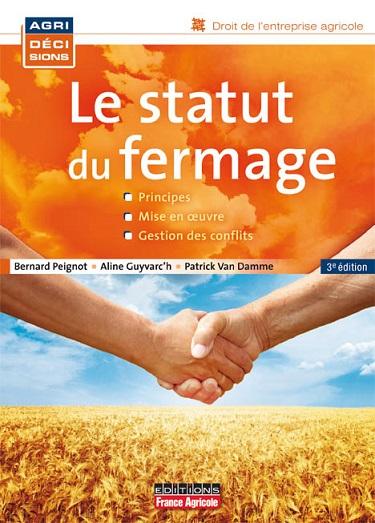 Photo du Ouvrages Le Statut du Fermage (2013): Principes – Mise en œuvre – Gestion des conflits